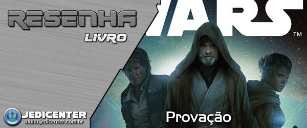 [RESENHA] Star Wars: Provação De Troy Denning