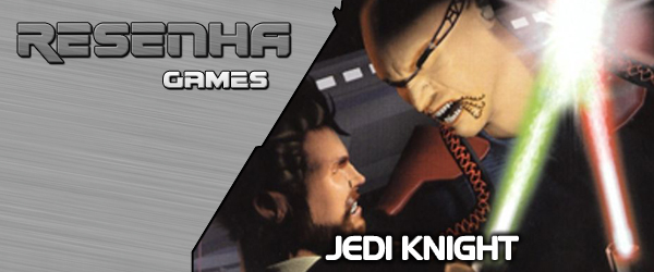 [RESENHA] Star Wars: Dark Forces 2 – Jedi Knight