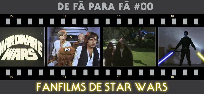 De Fã Para Fã #0 – Fanfilms De Star Wars!