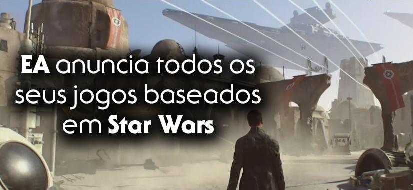 EA Anuncia Todos Os Seus Jogos Baseados Em Star Wars