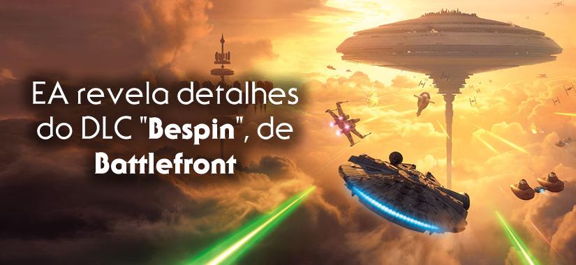 """EA Revela Detalhes Do DLC """"Bespin"""", De Battlefront"""