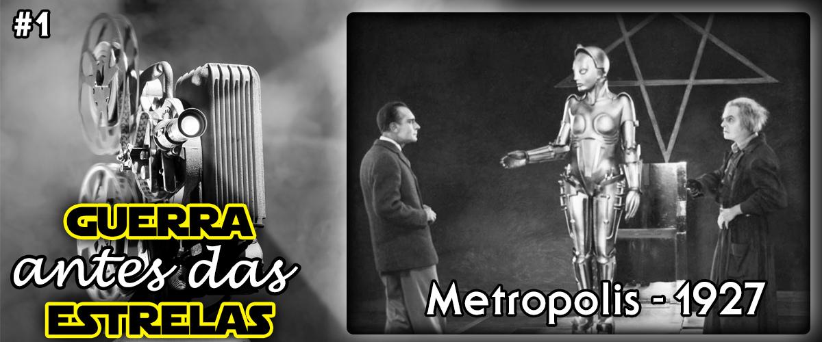 Guerra Antes Das Estrelas #1 – Metropolis (1927)