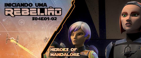 Iniciando Uma Rebelião #48 – S04e01-02 – Heroes Of Mandalore