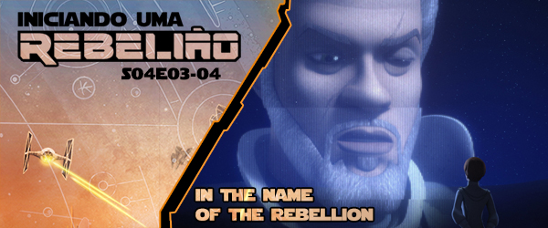 Iniciando Uma Rebelião #49 – S04e03-04 – In The Name Of The Rebellion