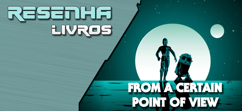 "RESENHA | ""From A Certain Point Of View"""
