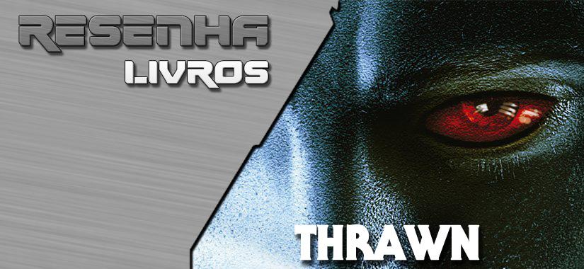 "RESENHA | ""Thrawn"" De Timothy Zahn"