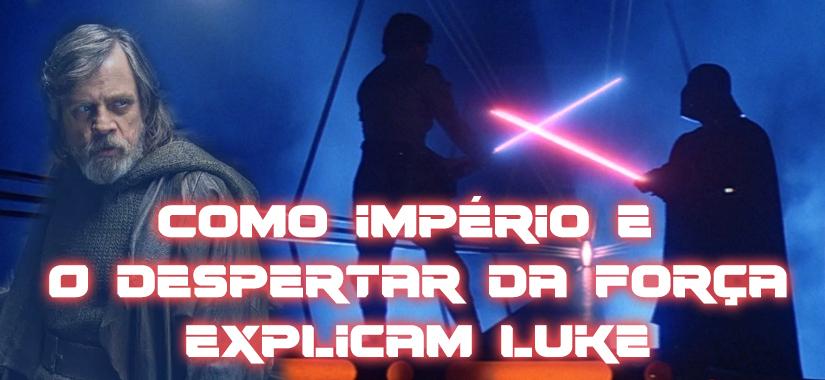 Como Os Episódios V, VI E VII Explicam O Luke Do Episódio VIII?