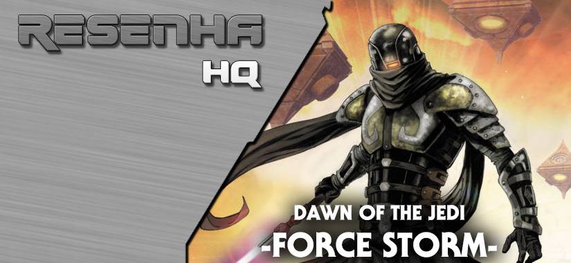 "RESENHA | ""Dawn Of The Jedi: Force Storm"""