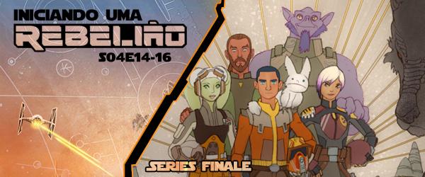 Iniciando Uma Rebelião #53 – S04e14-16 – Series Finale
