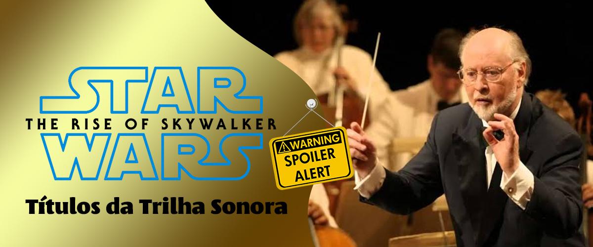 A Ascensão Skywalker| Títulos Das Prévias Da Trilha Sonora